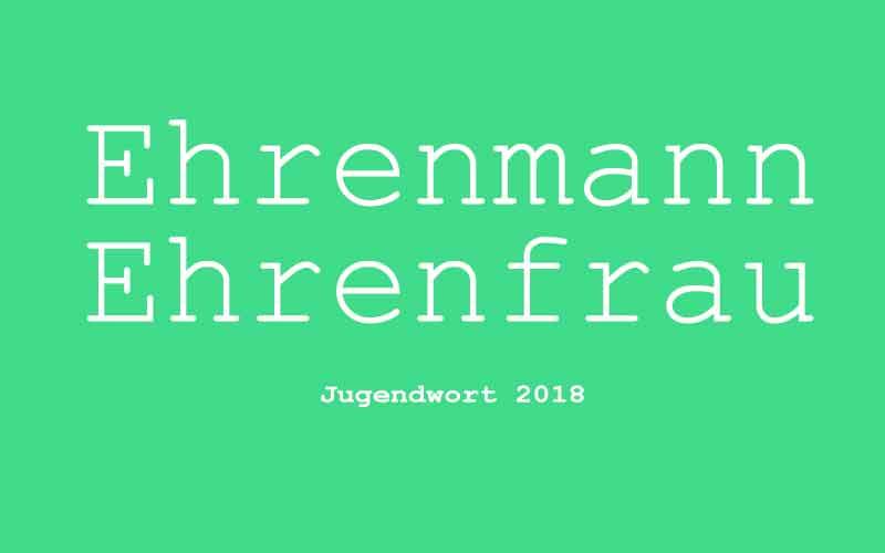 Infografik: Ehrenmann und Ehrenfrau sind Jugendwort 2018