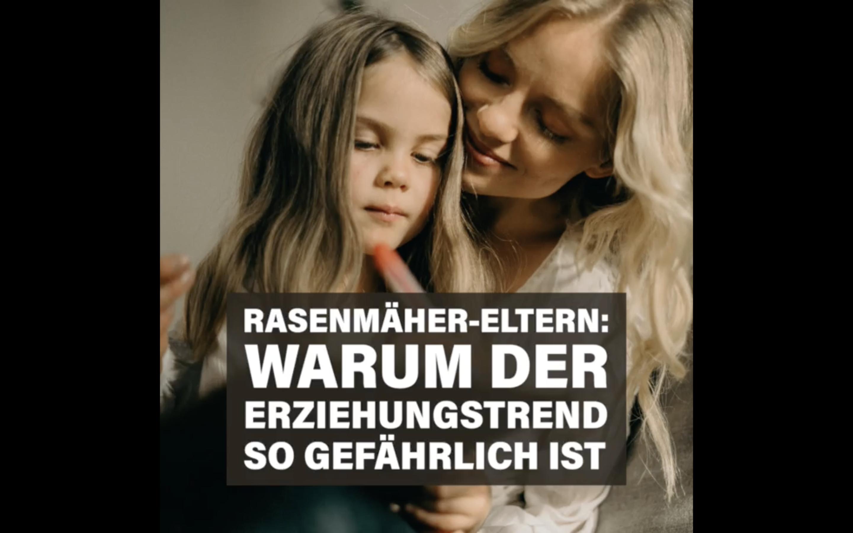 Generation Alpha Trends - Erziehungstrend Rasenmäher-Eltern - Update Q2-2021 von Simon Schnetzer